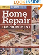 Ultimate Guide to Home Repair & Improvement (Ultimate Guide To... (Creative Homeowner))