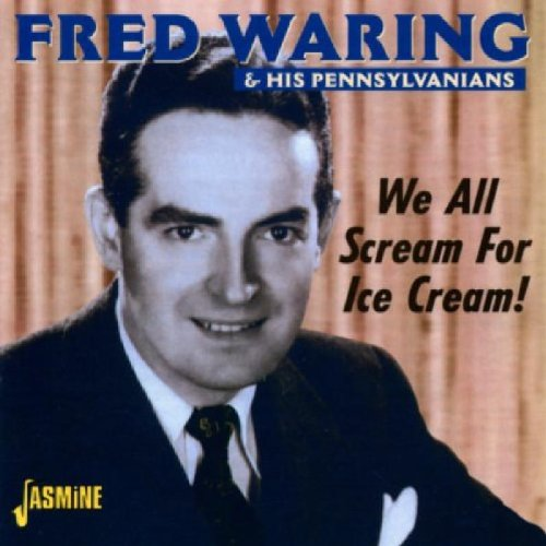 We All Scream for Ice Cream [ORIGINAL RECORDINGS REMASTERED] by Fred Waring