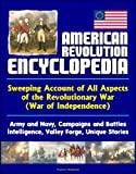 img - for American Revolution Encyclopedia - Sweeping Account of All Aspects of the Revolutionary War (War of Independence) - Army and Navy, Campaigns and Battles, Intelligence, Valley Forge, Unique Stories book / textbook / text book