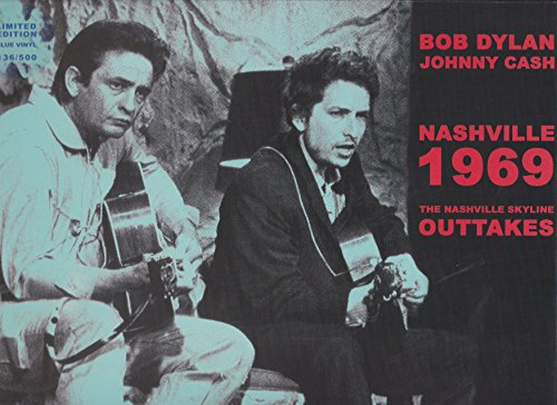 Bob Dylan - Bob Dylan And Johnny Cash/nashville 1969/the Nashville Skyline Outakes - Zortam Music