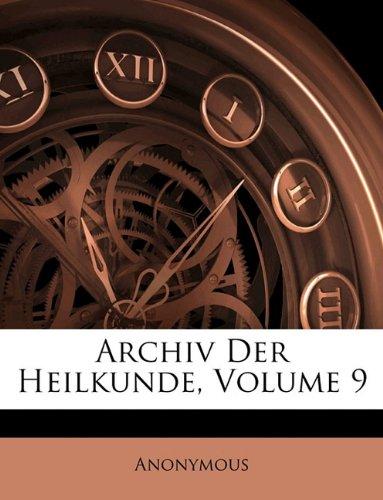 Archiv Der Heilkunde, Neunter Jahrgang