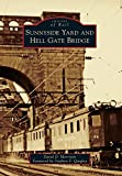 img - for Sunnyside Yard and Hell Gate Bridge (Images of Rail) book / textbook / text book