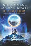 The Silver Dream: An InterWorld Novel (InterWorld Trilogy)