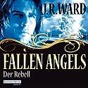 Der Rebell (Fallen Angels 3) (       ungekürzt) von J. R. Ward Gesprochen von: Uwe Büschken