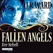 Der Rebell (Fallen Angels 3) | J. R. Ward