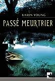 Pass� meurtrier (Harlequin Mira)