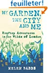 My Garden, the City and Me: Rooftop A...