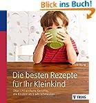 Die besten Rezepte f�r Ihr Kleinkind:...
