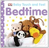Bedtime (Baby Touch and Feel) (BABY TOUCH & FEEL)
