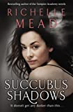 Richelle Mead Succubus Shadows (Georgina Kincaid, Book 5)