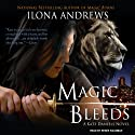 Magic Bleeds: Kate Daniels, Book 4 (       UNABRIDGED) by Ilona Andrews Narrated by Renée Raudman