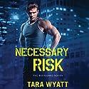 Necessary Risk Audiobook by Tara Wyatt Narrated by Zoe Hunter
