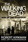 The Walking Dead: Rise of the Governor Robert Kirkman