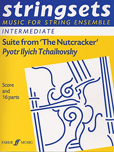 Suite from the Nutcracker: Stringsets (Faber Edition: Stringsets)