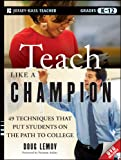 img - for Teach Like a Champion: 49 Techniques that Put Students on the Path to College (K-12) book / textbook / text book