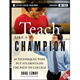 Teach Like a Champion: 49 Techniques That Put Students on the Path to Collegeby Norman Atkins
