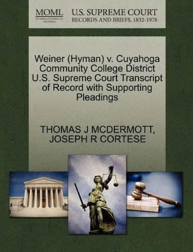 Weiner (Hyman) v. Cuyahoga Community College District U.S. Supreme Court Transcript of Record with Supporting Pleadings