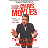 The Gospel According to Chris Moyles: The Story of a Man and His Mouthby Chris Moyles