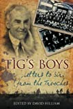 David Hilliam Tig's Boys: Letters to Sir from the Trenches