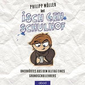 Isch geh Schulhof Hörbuch