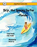 img - for Skip, the Spacey Surfer {Florida} book / textbook / text book