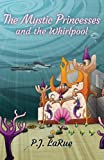 img - for The Mystic Princesses and the Whirlpool book / textbook / text book