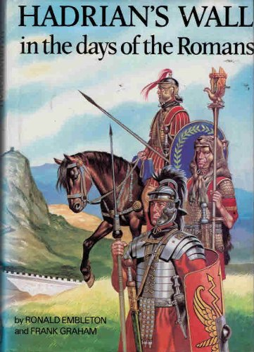 Hadrian's Wall in the Days of the Romans