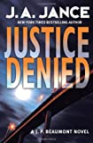 Justice Denied: A J. P. Beaumont Novel (J. P. Beaumont Novels) (0060540923) by Jance, J. A.
