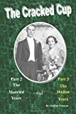 img - for The Cracked Cup: Part 2 The Married Years and Part 3 The Widow Years by Mr. Norman S Thomson (2013-12-23) book / textbook / text book