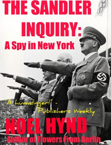 The Sandler Inquiry: A Spy In New York by Noel Hynd Is Our New Thriller of the Week Sponsor!