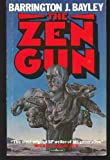 The Zen Gun (0413554406) by Barrington J. Bayley