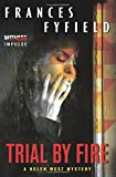 img - for Trial by Fire: A Helen West Mystery (Helen West Mysteries) book / textbook / text book