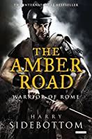 The Amber Road (Warrior of Rome)