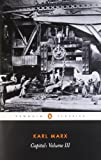 Capital: A Critique of Political Economy, Vol. 3 (Penguin Classics)