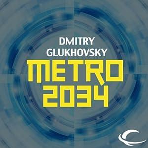 Metro 2034 | [Dmitry Glukhovsky]