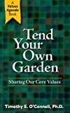 img - for Tend Your Own Garden: Sharing Our Core Values book / textbook / text book