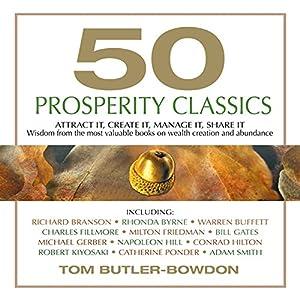 50 Prosperity Classics: Attract It, Create It, Manage It, Share It | [Tom Butler-Bowdon]