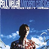 Modern Classics: The Greatest Hits of Paul Weller Paul Weller