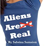 Aliens Are Real: Part 1 | Sabrina Sumsion