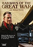 Railways of The Great War with Michael Portillo [Import anglais]