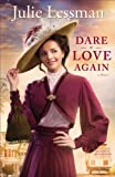 Dare to Love Again: A Novel (The Heart