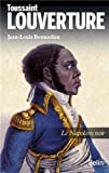 Toussaint Louverture : Le Napol�on noir