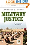 Military Justice: A Guide to the Issu...