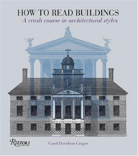 How to Read Buildings: A Crash Course in Architectural