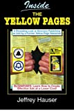 Inside the Yellow Pages: A Revealing Look into Directory Publishing and Tips for Creating More Effective Ads, Explained by a Former Yellow Page Salesman