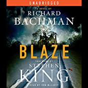 Blaze: A Novel | [Richard Bachman, Stephen King]