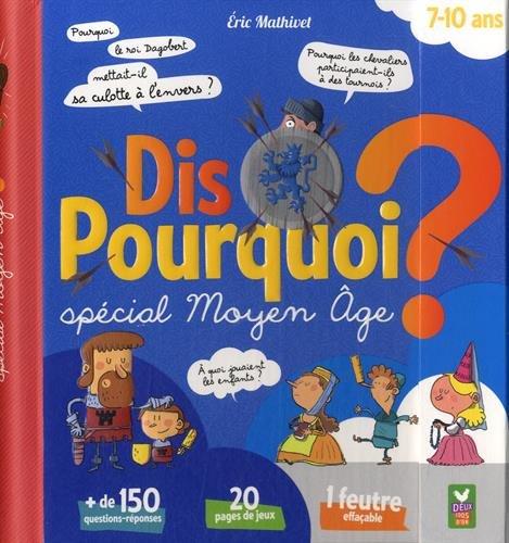 DIS POURQUOI 7-10 ans - Moyen Âge