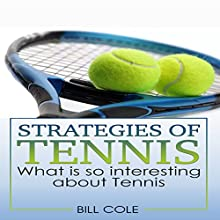 Strategies of Tennis (       UNABRIDGED) by Bill Cole Narrated by Michael Cohen