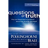 Questions of Truth: Fifty-one Responses to Questions About God, Science, and Belief ~ John C. Polkinghorne