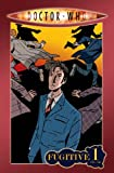 Doctor Who: Volume 1 - Fugitive (Doctor Who (IDW Numbered))